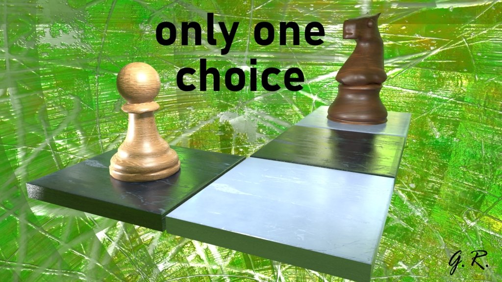 only one choice